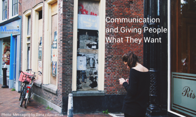 Communication and Giving People What They Want