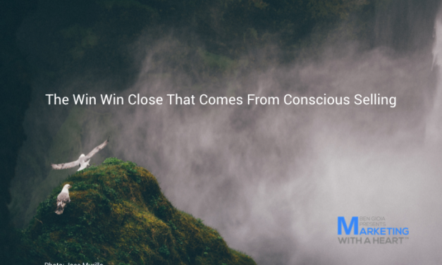 The Win Win Close That Comes From Conscious Selling