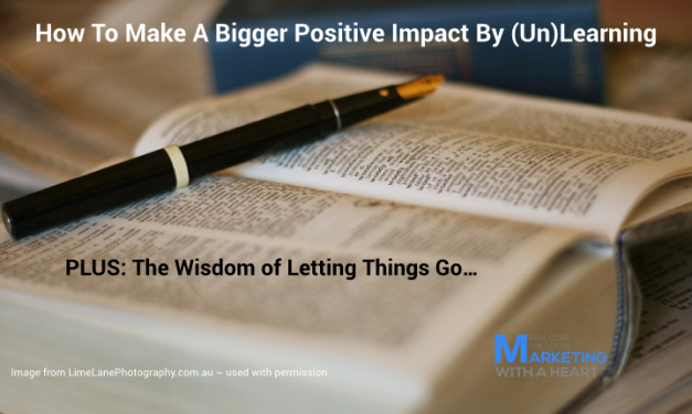 How To Make A Bigger Positive Impact By (Un)Learning