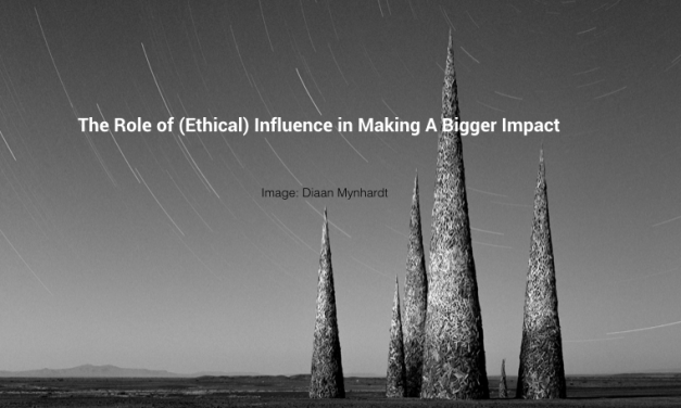 The Role of Ethical Influence In Making A Bigger Impact