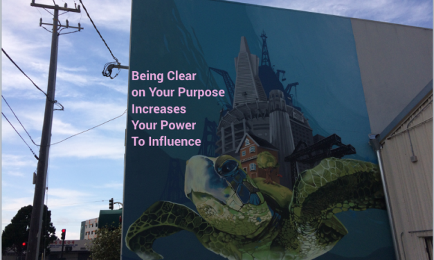 Being Clear on Your Purpose Increases Your Power to Influence