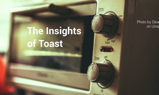 The Insights of Toast