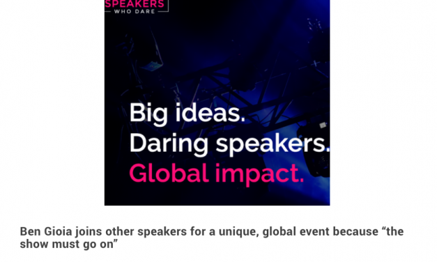 ANNOUNCING: Speakers Who Dare & Ben Gioia Offer Innovative Leadership Ideas To Trump Coronavirus Fear